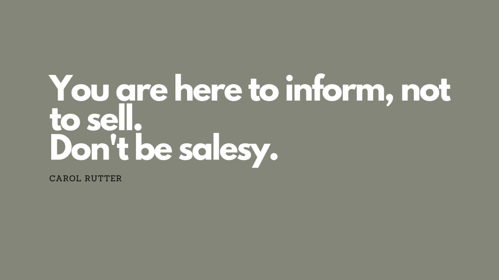 you are here to inform not to sell
